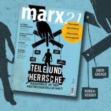 marx21-Magazin: Teile und Herrsche