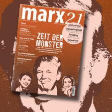 Neues marx21-Magazin: Zeit der Monster