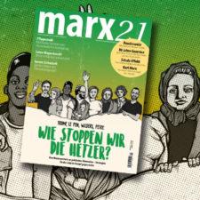 Neues marx21-Magazin: Wie stoppen wir die Hetzer?