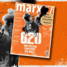 Neues marx21-Magazin: G20 - Ihr System zerstört die Welt