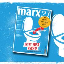 Neues marx21-Magazin: Strategien gegen die AfD