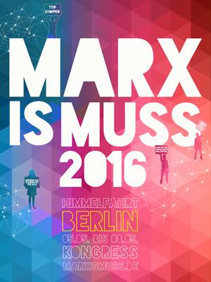 MARX IS MUSS 2016